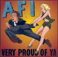 Very Proud of Ya - AFI