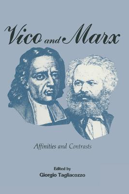 Vico and Marx: Affinities and Contrasts - Tagliacozzo, Giorgio, Professor