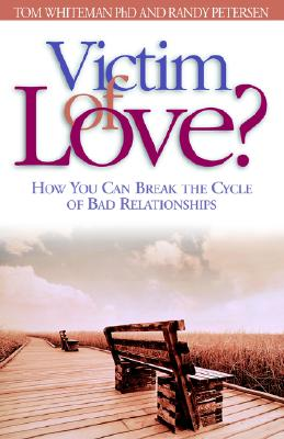 Victim of Love? - Whiteman, Tom, and Whiteman, Thomas, PH.D., and Whiteman, PH D Tom