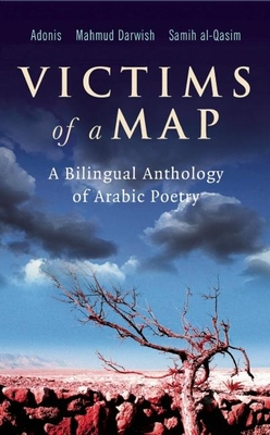 Victims of a Map: A Bilingual Anthology of Arabic Poetry - Adonis