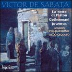 Victor de Sabata: La notte di Plàton; Gethsemani Juventus