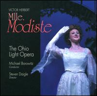 Victor Herbert: Mlle. Modiste - Allison Toth (vocals); Ashley Evans (vocals); Boyd Mackus (vocals); Cecily Ellis (vocals); Chelsea Basler (vocals);...