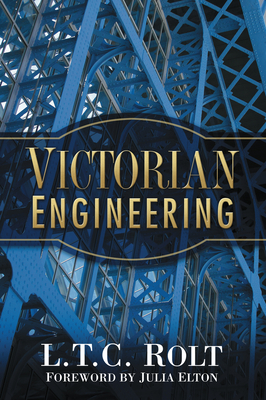 Victorian Engineering - Rolt, L. T. C.