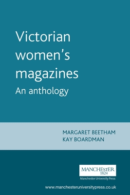 Victorian Womens Magazines: An Anthology - Beetham, Margaret (Editor), and Boardman, Kay