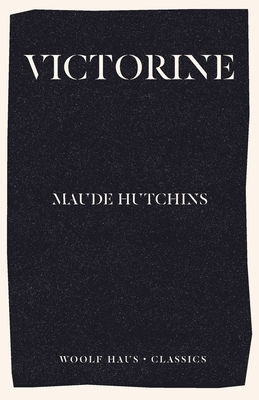 Victorine - Hutchins, Maude