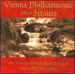 Vienna Philharmonic plays Strauss: On the Beautiful Blue Danube and other Favorites