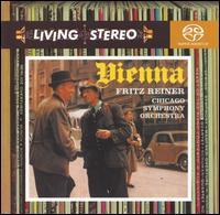 Vienna - Chicago Symphony Orchestra; Fritz Reiner (conductor)