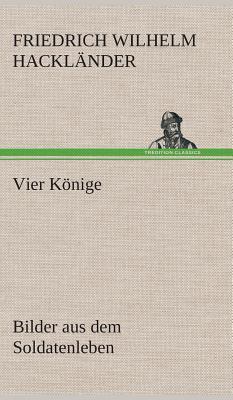 Vier Konige - Hackl?nder, Friedrich Wilhelm