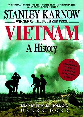 Vietnam: A History - Karnow, Stanley, and Holland, Edward (Read by)