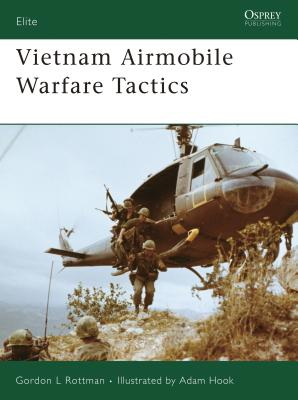 Vietnam Airmobile Warfare Tactics - Rottman, Gordon L