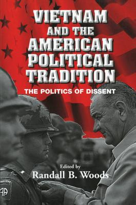 Vietnam and the American Political Tradition - Woods, Randall B (Editor)