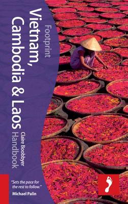 Vietnam, Cambodia & Laos Footprint Handbook - Boobbyer, Claire, and Spooner, Andrew