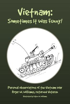 Vietnam: Sometimes It Was Funny! - Williams, Roger W