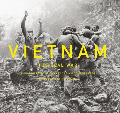 Vietnam: The Real War: A Photographic History by the Associated Press - Hamill, Pete, Mr.