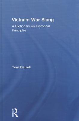 Vietnam War Slang: A Dictionary on Historical Principles - Dalzell, Tom