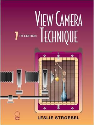 View Camera Technique - Stroebel, Leslie D