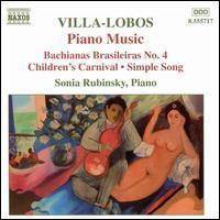 Villa-Lobos: Piano Music, Vol. 4 - Sonia Rubinsky (piano); Tatjana Rankovich (piano)