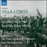 Villa-Lobos: Symphony No. 3 'War'; Symphony No. 4 'Victory' - Orquestra Sinfónica do Estado de São Paulo - OSESP; Isaac Karabtchevsky (conductor)