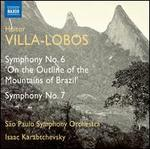 Villa-Lobos: Symphony No. 6 'On the Outline of the Mountains of Brazil'; Symphony No. 7