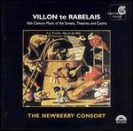 Villon to Rabelais, 16th Century Music of the Streets, Theatres, and Courts