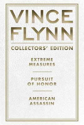 Vince Flynn Collectors' Edition, #04: Extreme Measures, Pursuit of Honor, and American Assassin - Flynn, Vince