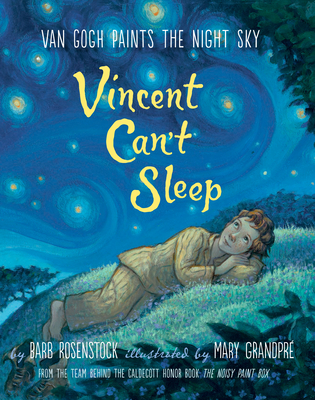 Vincent Can't Sleep: Van Gogh Paints the Night Sky - Rosenstock, Barb