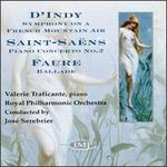Vincent D'Indy: Symphony, Op.25/Faure: Ballade, Op.19/Saint-Saëns: Concerto, Op.22