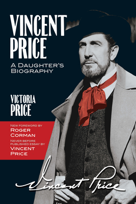 Vincent Price: A Daughter's Biography - Price, Victoria, and Corman, Roger (Foreword by)