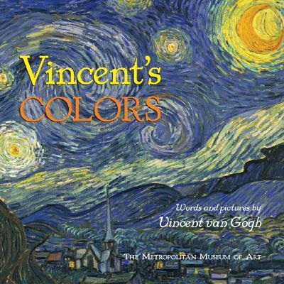 Vincent's Colors - Metropolitan Museum of Art, and Van Gogh, Vincent