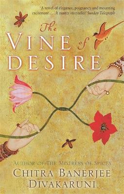 Vine Of Desire - Banerjee Divakaruni, Chitra