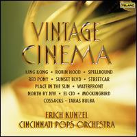 Vintage Cinema - Erich Kunzel/Cincinnati Pops Orchestra