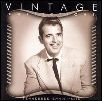 Vintage Collections Series - Tennessee Ernie Ford