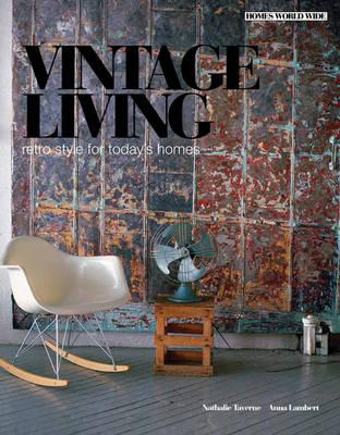 Vintage Living: Retro Style for Today's Homes - Taverne, Nathalie, and Lambert, Anna