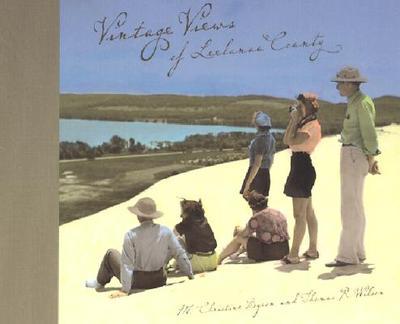 Vintage Views of Leelanau County - Byron, M Christine, and Wilson, Thomas R, and Weeks, George (Foreword by)