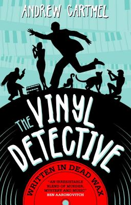 Vinyl Detective - Written in Dead Wax - Cartmel, Andrew