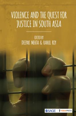 Violence and the Quest for Justice in South Asia - Mehta, Deepak (Editor), and Roy, Rahul (Editor)