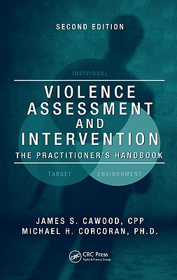 Violence Assessment and Intervention: The Practitioner's Handbook, Second Edition - Corcoran, Michael H, Ph.D.