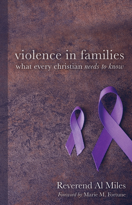 Violence in Families: What Every Christian Needs to Know - Miles, Al, Reverend