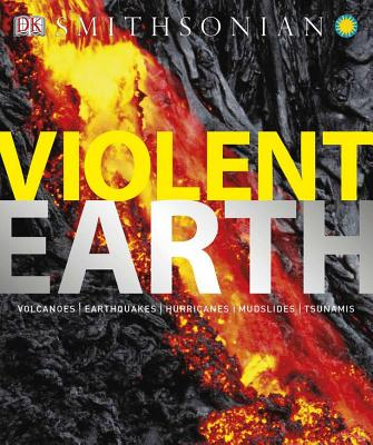 Violent Earth - Dinwiddie, Robert, and DK Publishing
