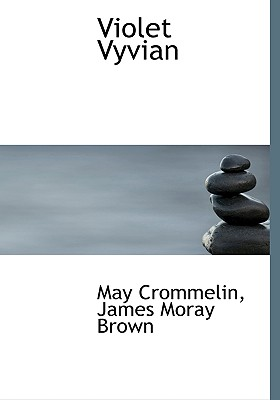 Violet Vyvian - Crommelin, May, and Brown, James Moray