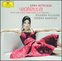 Violetta: Arias And Duets From Verdi's La Traviata [Includes DVD] - Anna Netrebko (vocals); Diane Pilcher (vocals); Helene Schneiderman (vocals); Herman Wallén (vocals); Luigi Roni (vocals);...