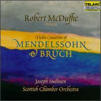 Violin Concertos of Mendelssohn and Bruch - Robert McDuffie (violin); Scottish Chamber Orchestra; Joseph Swensen (conductor)