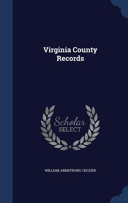 Virginia County Records - Crozier, William Armstrong