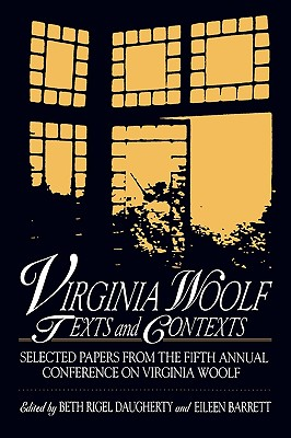 Virginia Woolf: Texts and Contexts: Selected Papers from the Fifth Annual Conference on Virginia Woolf - Daugherty, Beth Rigel, and Barrett, Eileen