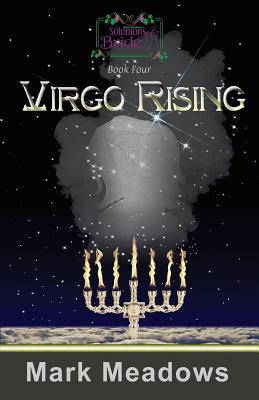 Virgo Rising: Solomon's Bride Book 4 - Meadows, Mark