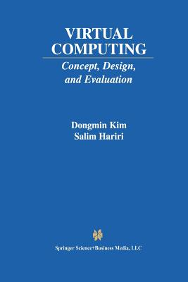 Virtual Computing: Concept, Design, and Evaluation - Dongmin Kim, and Hariri, Salim