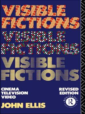 Visible Fictions: Cinema: Television: Video - Ellis, John, Mr., MD