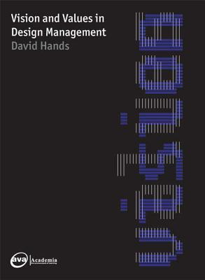 Vision & Values in Design Management - Hands, David