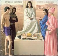 Visions and Miracles - Ensemble Alcatraz