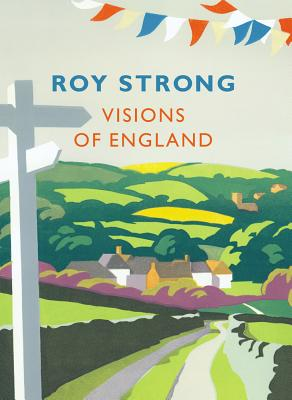 Visions of England - Strong, Roy